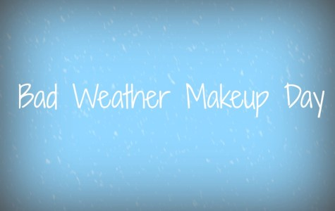 Come to school April 27th – Bad Weather Makeup Day