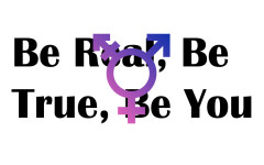 Be real, be true, be you