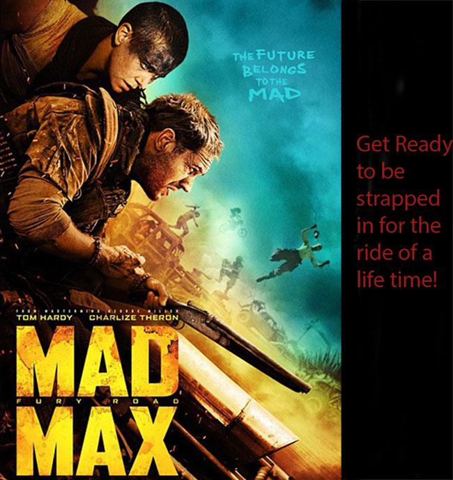 Movie poster for Mad Max Fury Road where Max and Furiousia are on the run from enemy tribal war parties.