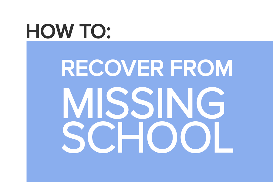 How+to%3A+Recover+from+missing+school+like+a+pro