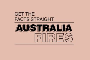 Get the facts straight: Australian bushfires